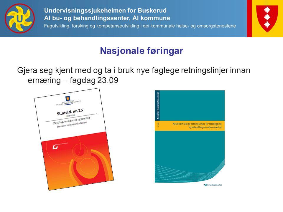 Nasjonale føringar Gjera seg kjent med og ta i bruk nye faglege retningslinjer innan ernæring – fagdag 23.09