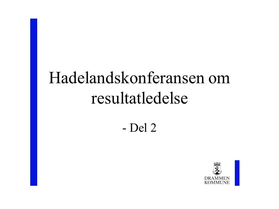 - Del 2 Hadelandskonferansen om resultatledelse