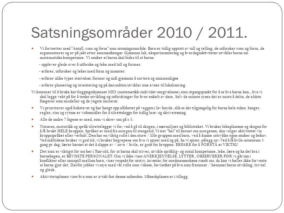 Aktivitetsplan for barnehageåret 2010 / 2011: AUGUST:SEPTEMBER: Innkjøringsmåned.