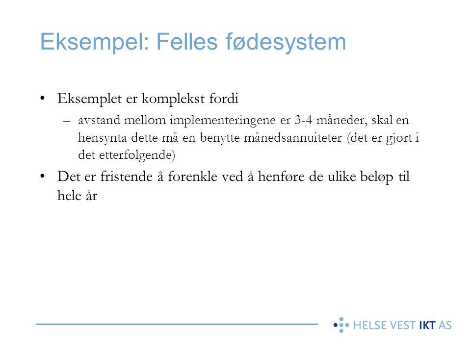 Eksempel: Felles fødesystem Eksemplet er komplekst fordi –avstand mellom implementeringene er 3-4 måneder, skal en hensynta dette må en benytte måneds