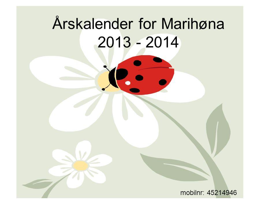 Årskalender for Marihøna 2013 - 2014 mobilnr: 45214946