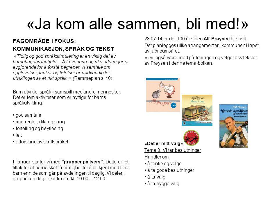 «Ja kom alle sammen, bli med!» 23.07.14 er det 100 år siden Alf Prøysen ble født. Det planlegges ulike arrangementer i kommunen i løpet av jubileumsår