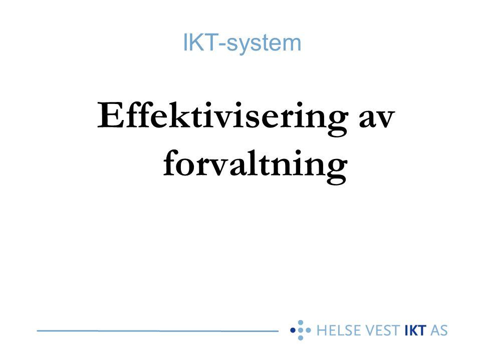 IKT-system Effektivisering av forvaltning