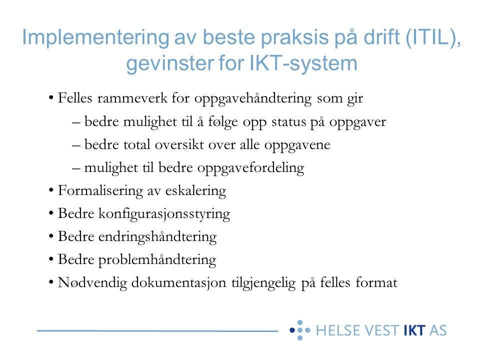 Implementering av beste praksis på drift (ITIL), gevinster for IKT-system Felles rammeverk for oppgavehåndtering som gir – bedre mulighet til å følge
