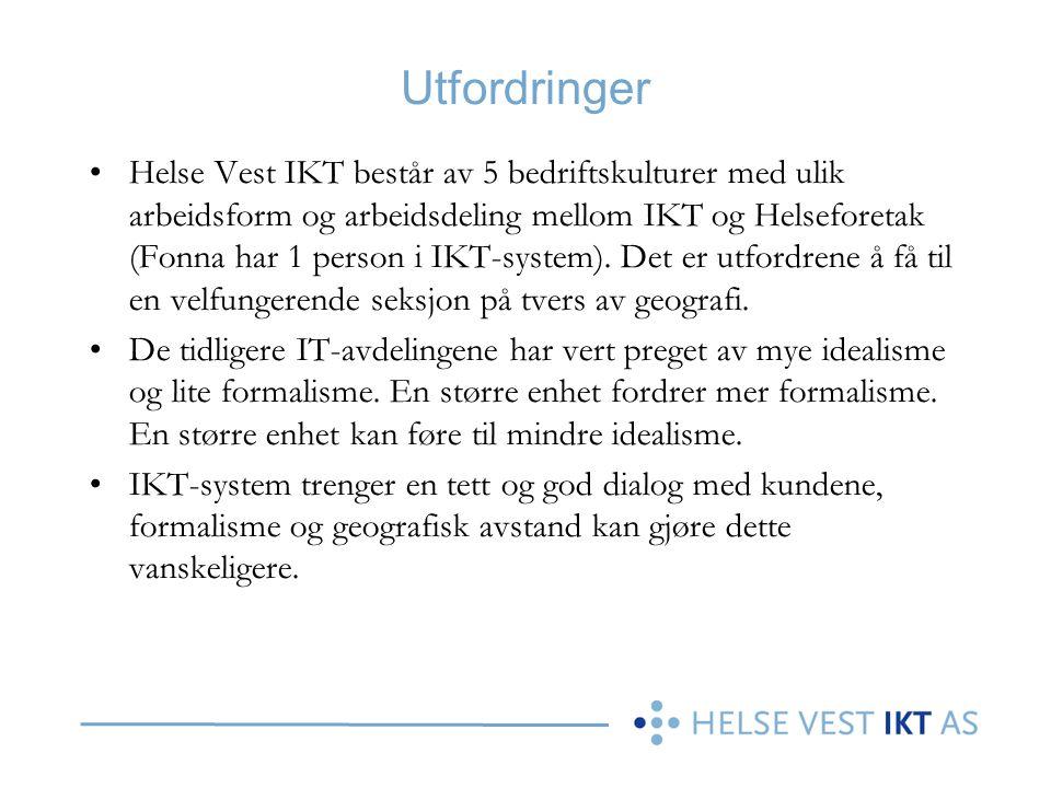 Utfordringer Helse Vest IKT består av 5 bedriftskulturer med ulik arbeidsform og arbeidsdeling mellom IKT og Helseforetak (Fonna har 1 person i IKT-sy