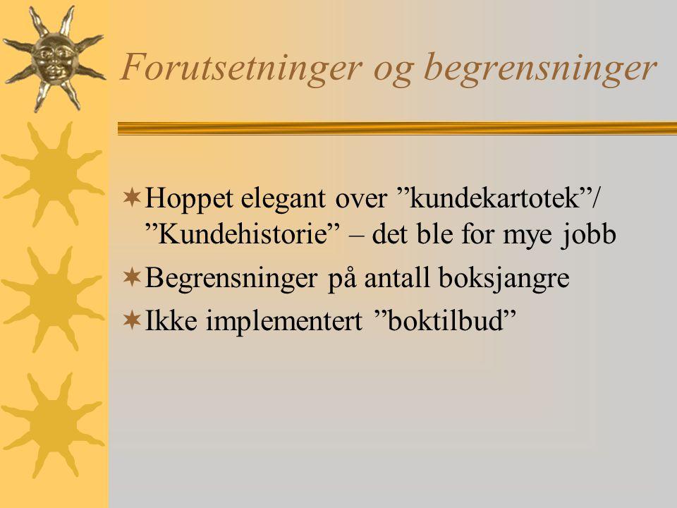 """Forutsetninger og begrensninger  Antar at alle kunder er norske  Vi har brukt INT på tlf og postnummer. Skulle det vært en """"internasjonal"""" database"""