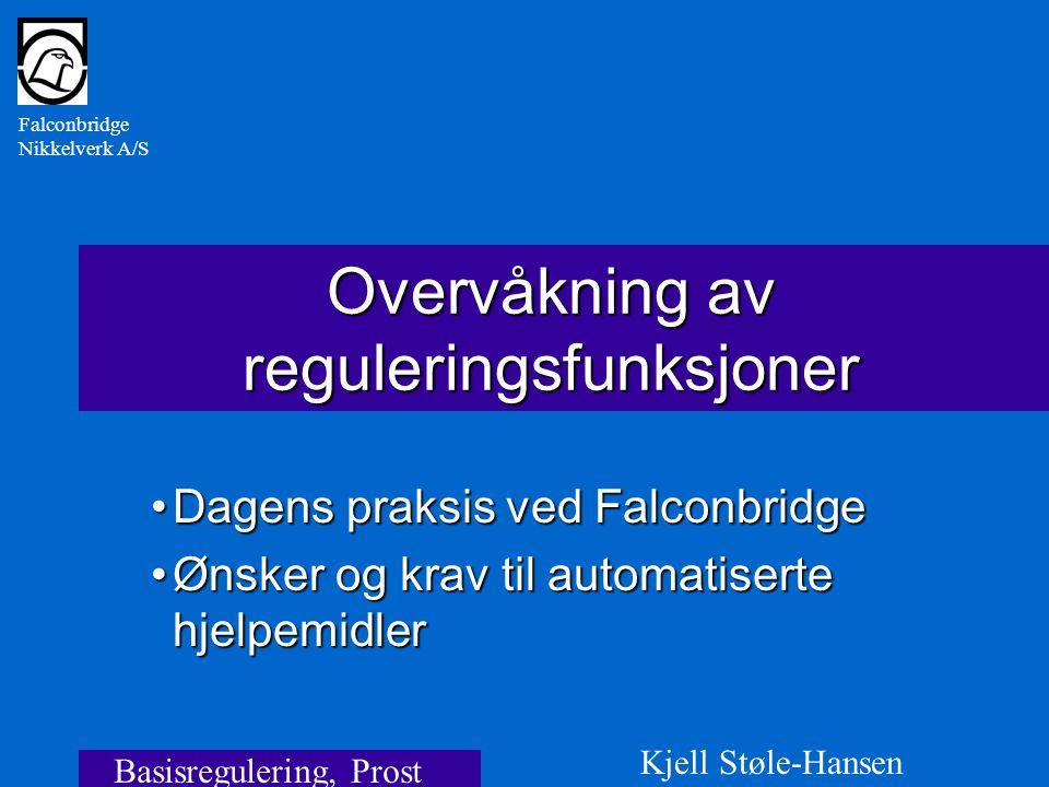 Falconbridge Nikkelverk A/S 22.01.02Basisregulering, Prost, Jan-023 Innhold Falconbridge Nikkelverk Bakgrunn Praksis ved FNA Ønsker og krav til hjelpemidler Oppsummering