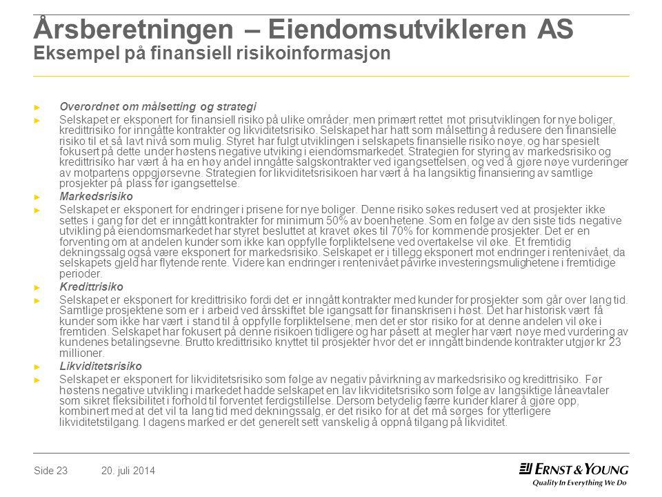 20. juli 2014Side 23 Årsberetningen – Eiendomsutvikleren AS Eksempel på finansiell risikoinformasjon ► Overordnet om målsetting og strategi ► Selskape