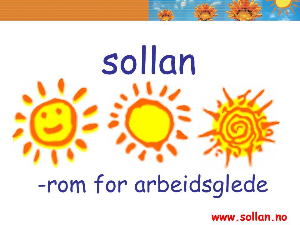 Skaper friske medarbeidere og ny vekst www.sollan.no Sollan – rom for arbeidsglede