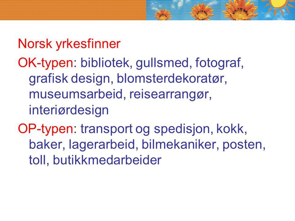 Norsk yrkesfinner OK-typen: bibliotek, gullsmed, fotograf, grafisk design, blomsterdekoratør, museumsarbeid, reisearrangør, interiørdesign OP-typen: t