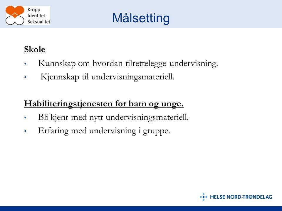 Målsetting Skole Kunnskap om hvordan tilrettelegge undervisning.