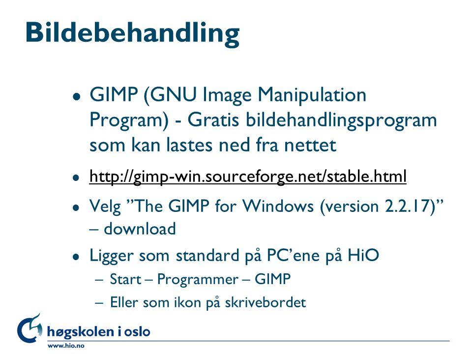 Bildebehandling l GIMP (GNU Image Manipulation Program) - Gratis bildehandlingsprogram som kan lastes ned fra nettet l http://gimp-win.sourceforge.net/stable.html http://gimp-win.sourceforge.net/stable.html l Velg The GIMP for Windows (version 2.2.17) – download l Ligger som standard på PC'ene på HiO –Start – Programmer – GIMP –Eller som ikon på skrivebordet
