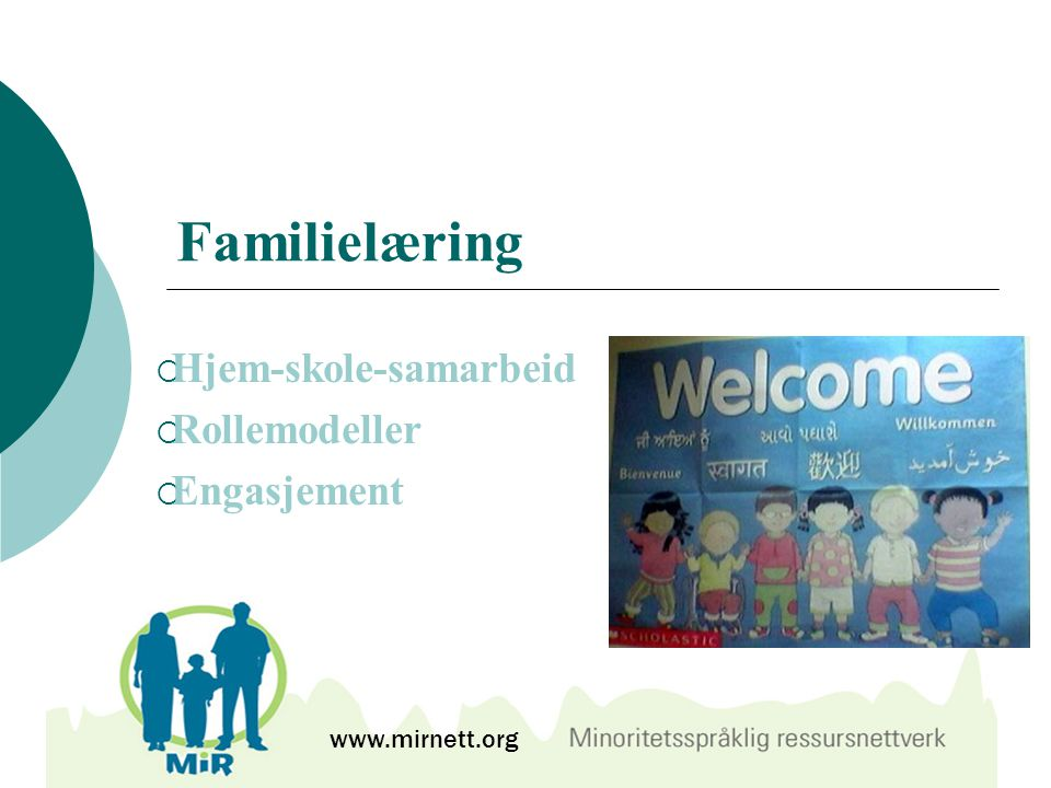 Familielæring  Hjem-skole-samarbeid  Rollemodeller  Engasjement www.mirnett.org