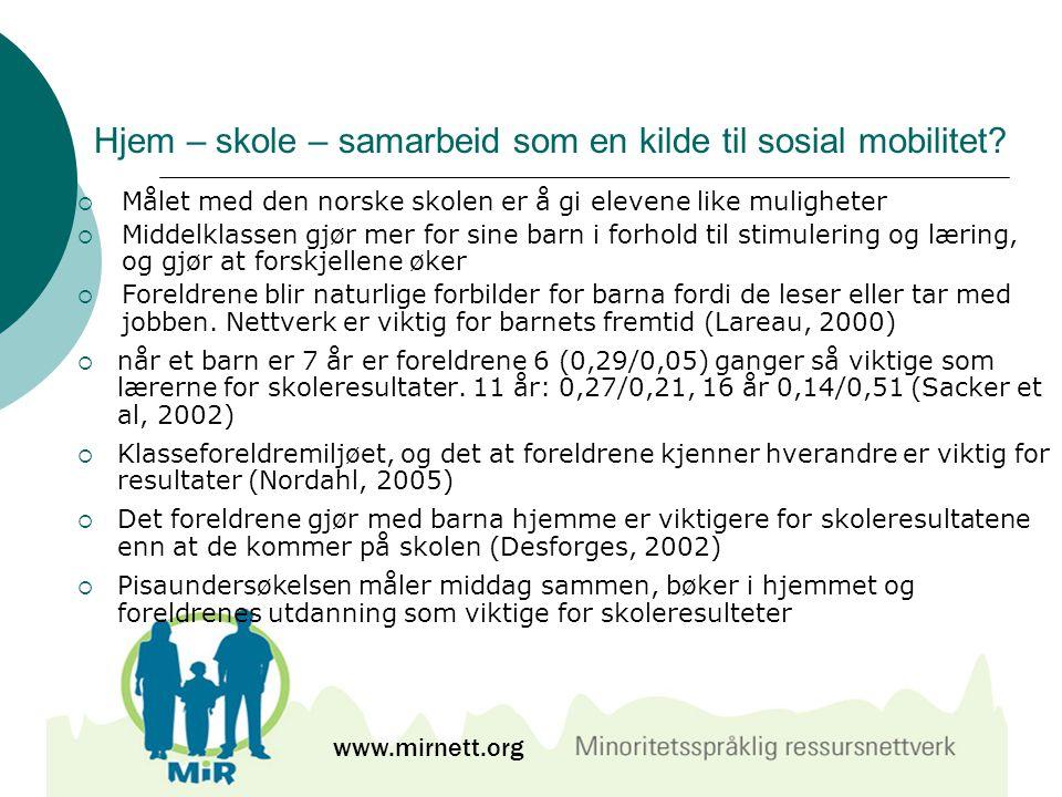 Hjem – skole – samarbeid som en kilde til sosial mobilitet?  Målet med den norske skolen er å gi elevene like muligheter  Middelklassen gjør mer for
