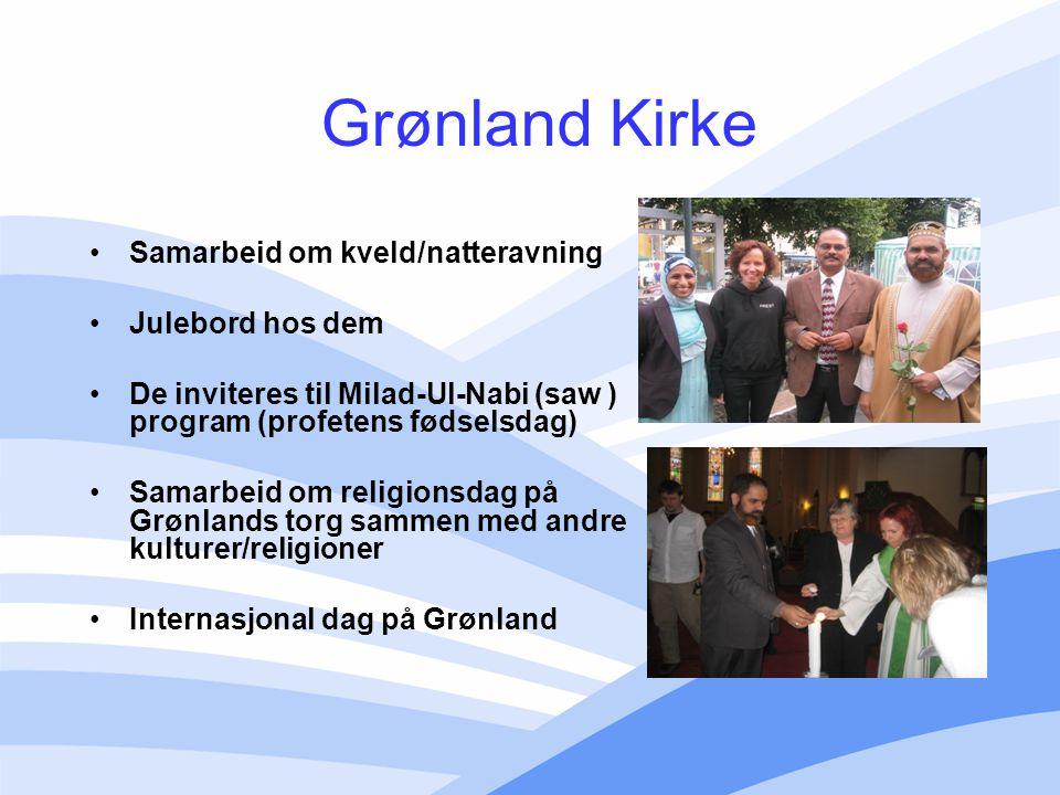 Grønland Kirke Samarbeid om kveld/natteravning Julebord hos dem De inviteres til Milad-Ul-Nabi (saw ) program (profetens fødselsdag) Samarbeid om reli