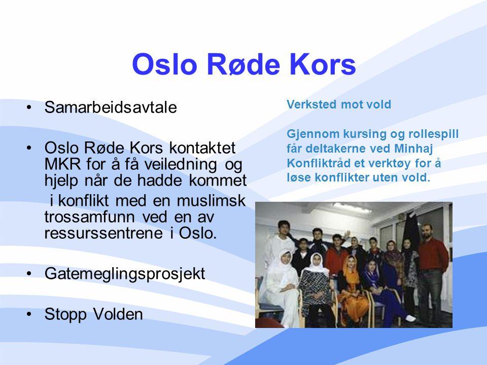 Oslo Røde Kors Samarbeidsavtale Oslo Røde Kors kontaktet MKR for å få veiledning og hjelp når de hadde kommet i konflikt med en muslimsk trossamfunn v
