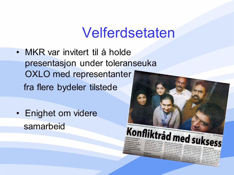 Velferdsetaten MKR var invitert til å holde presentasjon under toleranseuka OXLO med representanter fra flere bydeler tilstede Enighet om videre samar