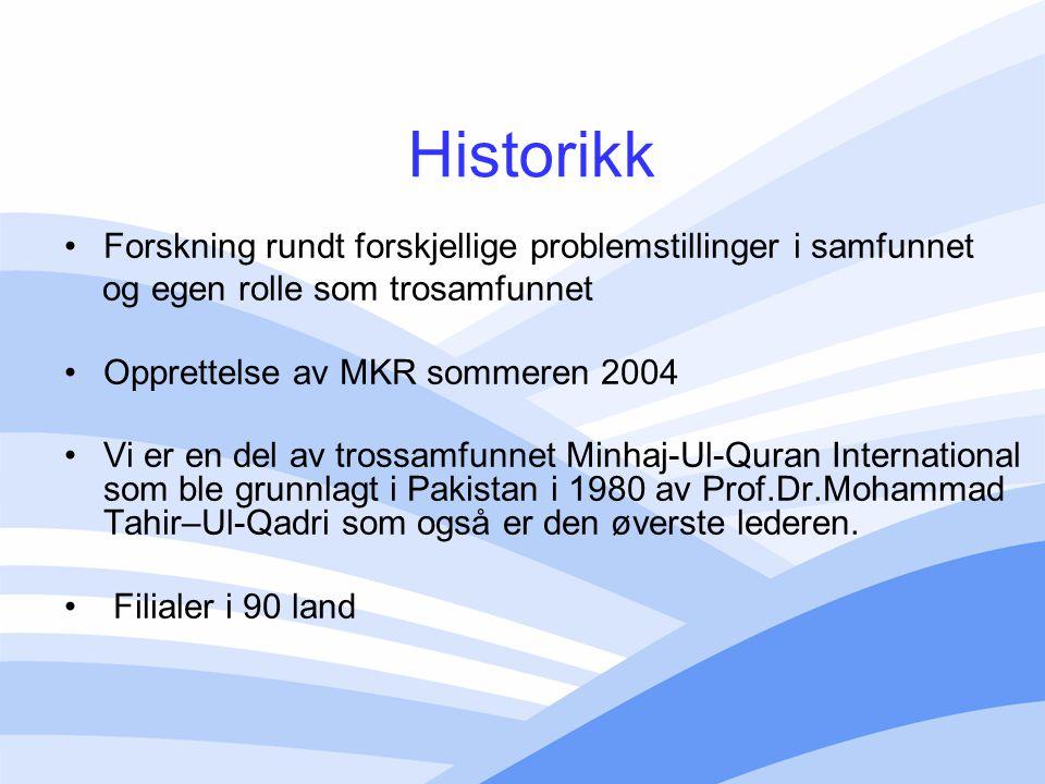 Historikk Forskning rundt forskjellige problemstillinger i samfunnet og egen rolle som trosamfunnet Opprettelse av MKR sommeren 2004 Vi er en del av t