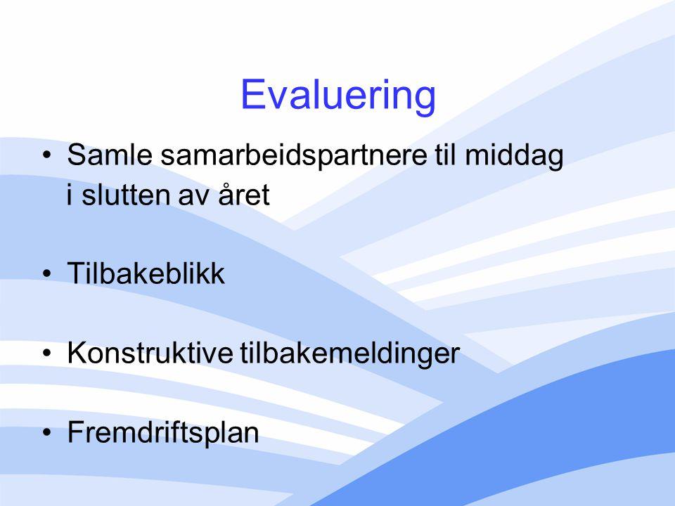 Evaluering Samle samarbeidspartnere til middag i slutten av året Tilbakeblikk Konstruktive tilbakemeldinger Fremdriftsplan