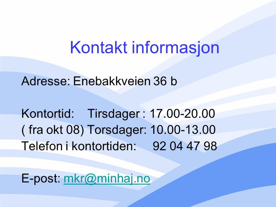 Kontakt informasjon Adresse: Enebakkveien 36 b Kontortid: Tirsdager : 17.00-20.00 ( fra okt 08) Torsdager: 10.00-13.00 Telefon i kontortiden: 92 04 47