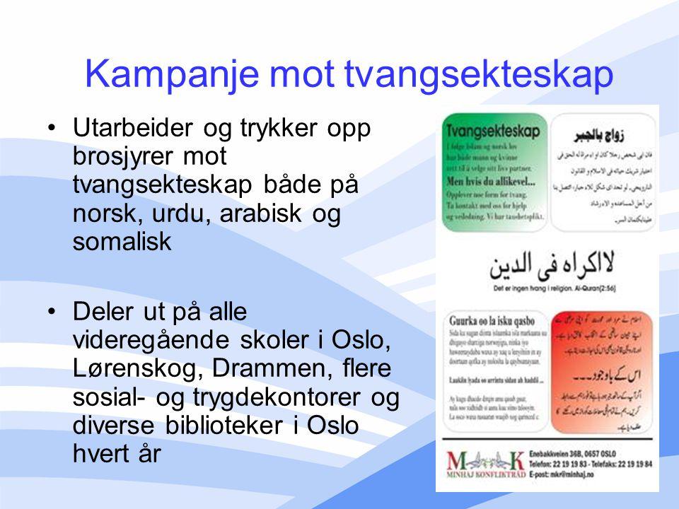 Kampanje mot tvangsekteskap Utarbeider og trykker opp brosjyrer mot tvangsekteskap både på norsk, urdu, arabisk og somalisk Deler ut på alle videregåe