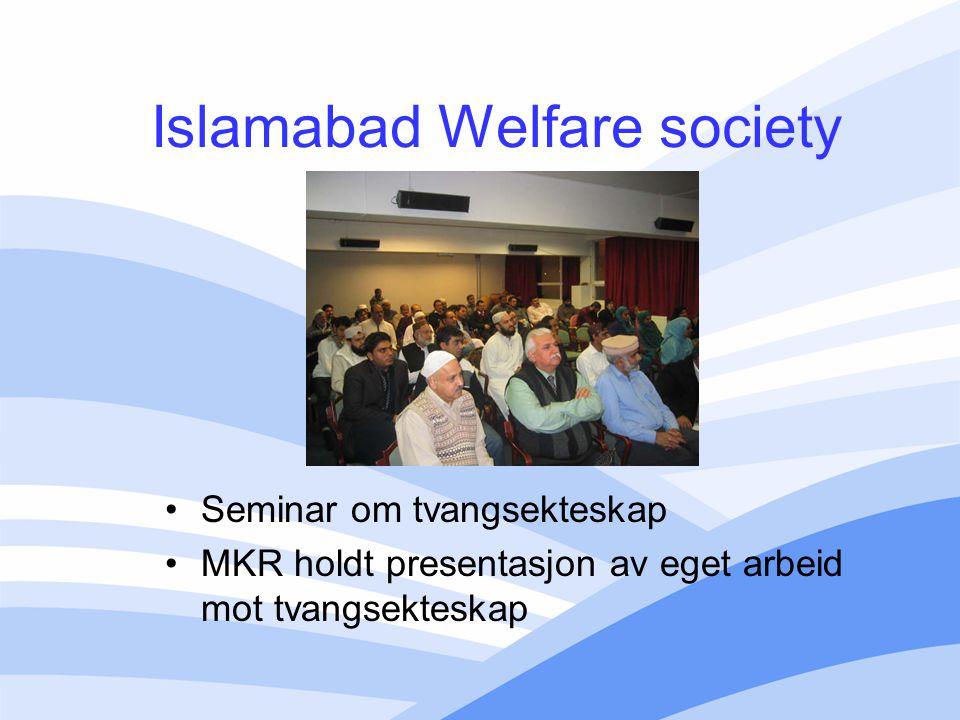 Islamabad Welfare society Seminar om tvangsekteskap MKR holdt presentasjon av eget arbeid mot tvangsekteskap