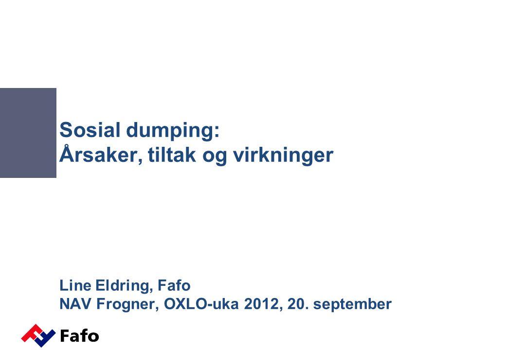 Sosial dumping årsaker tiltak og virkninger line eldring fafo nav