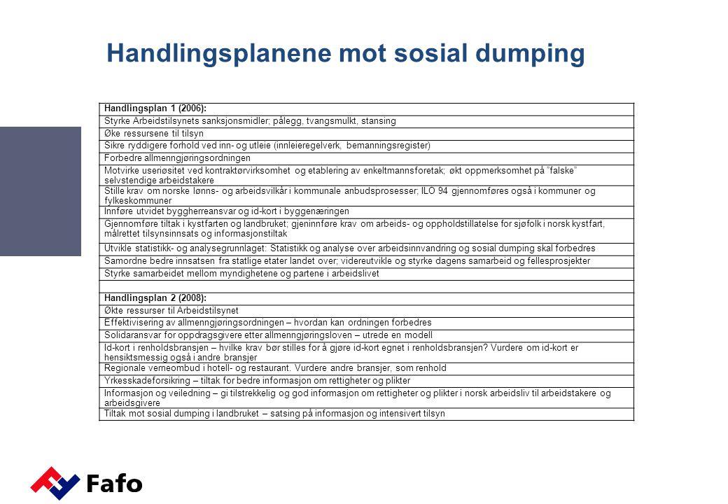 Hovedspørsmål i evalueringen Hvordan har tiltakene mot sosial dumping blitt gjennomført og fulgt opp.