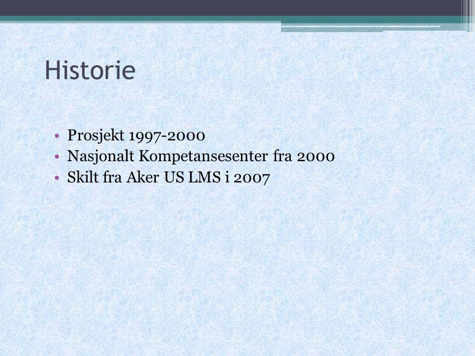 Historie Prosjekt 1997-2000 Nasjonalt Kompetansesenter fra 2000 Skilt fra Aker US LMS i 2007