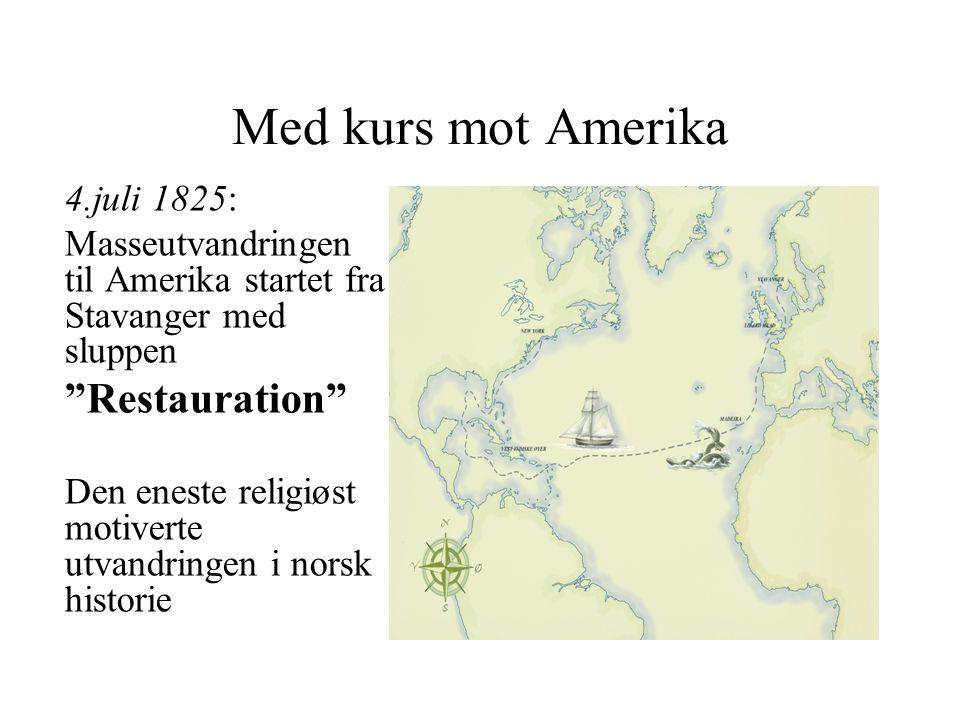 Med kurs mot Amerika 4.juli 1825: Masseutvandringen til Amerika startet fra Stavanger med sluppen Restauration Den eneste religiøst motiverte utvandringen i norsk historie