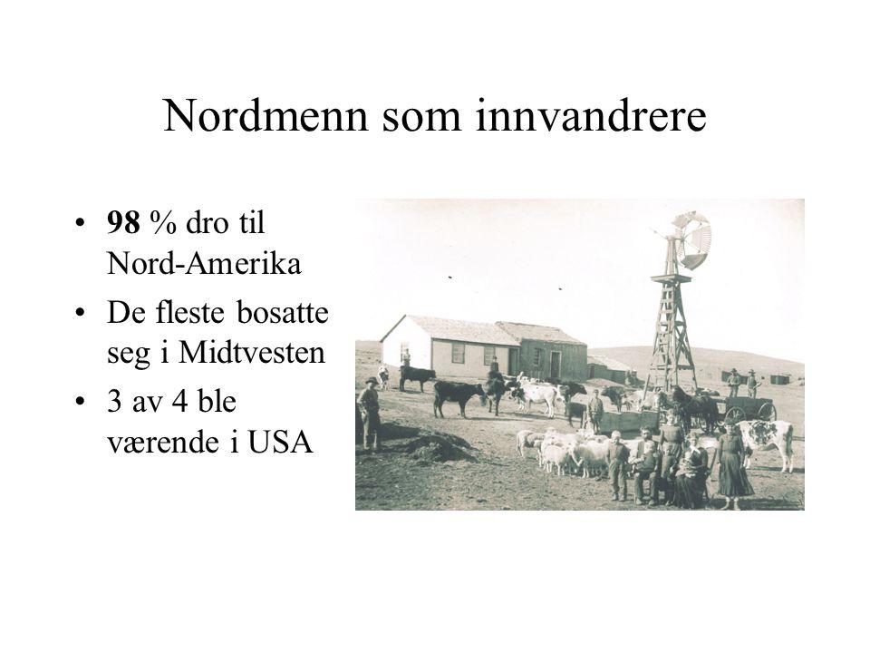 Nordmenn som innvandrere 98 % dro til Nord-Amerika De fleste bosatte seg i Midtvesten 3 av 4 ble værende i USA