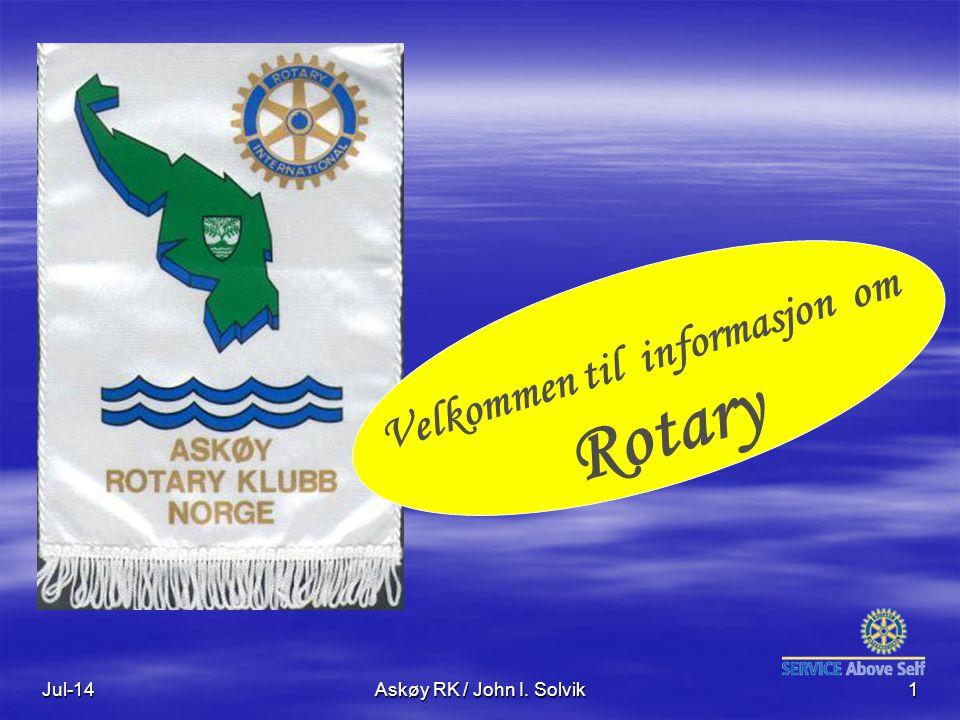 Jul-14Askøy RK / John I. Solvik1 Velkommen til informasjon om Rotary