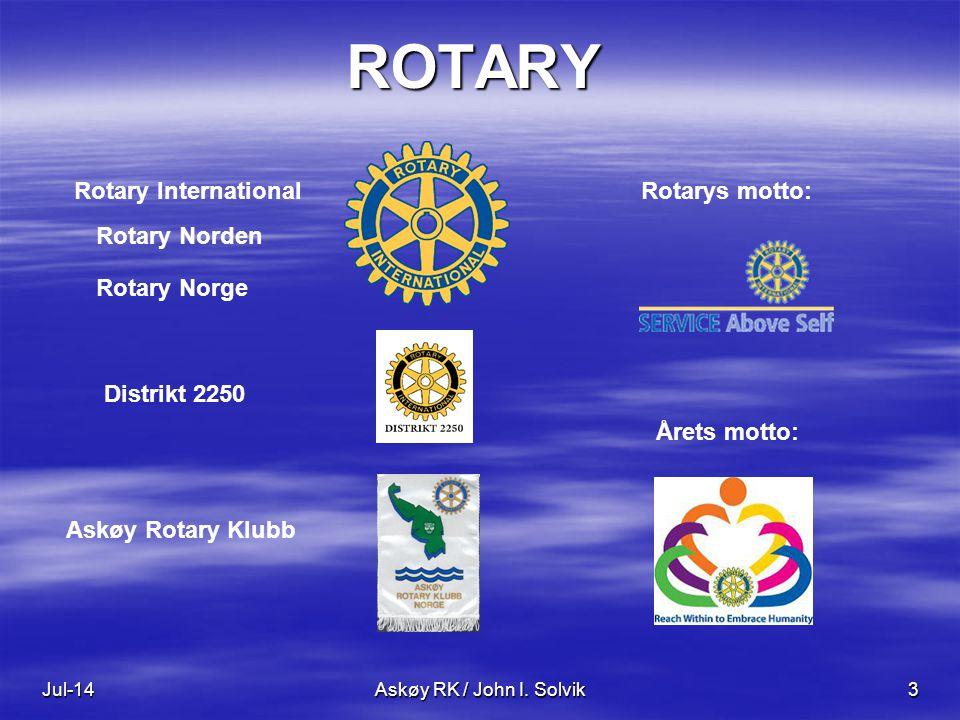 Jul-14Askøy RK / John I. Solvik3 ROTARY Rotary InternationalRotarys motto: Distrikt 2250 Rotary Norge Askøy Rotary Klubb Årets motto: Rotary Norden