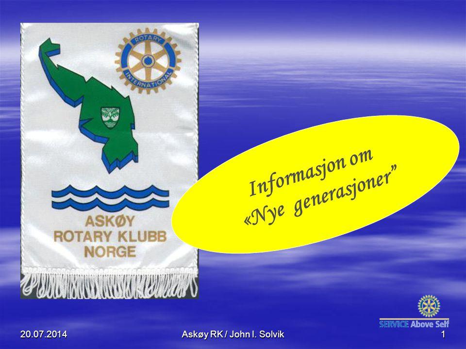 """20.07.2014Askøy RK / John I. Solvik1 Informasjon om «Nye generasjoner"""""""