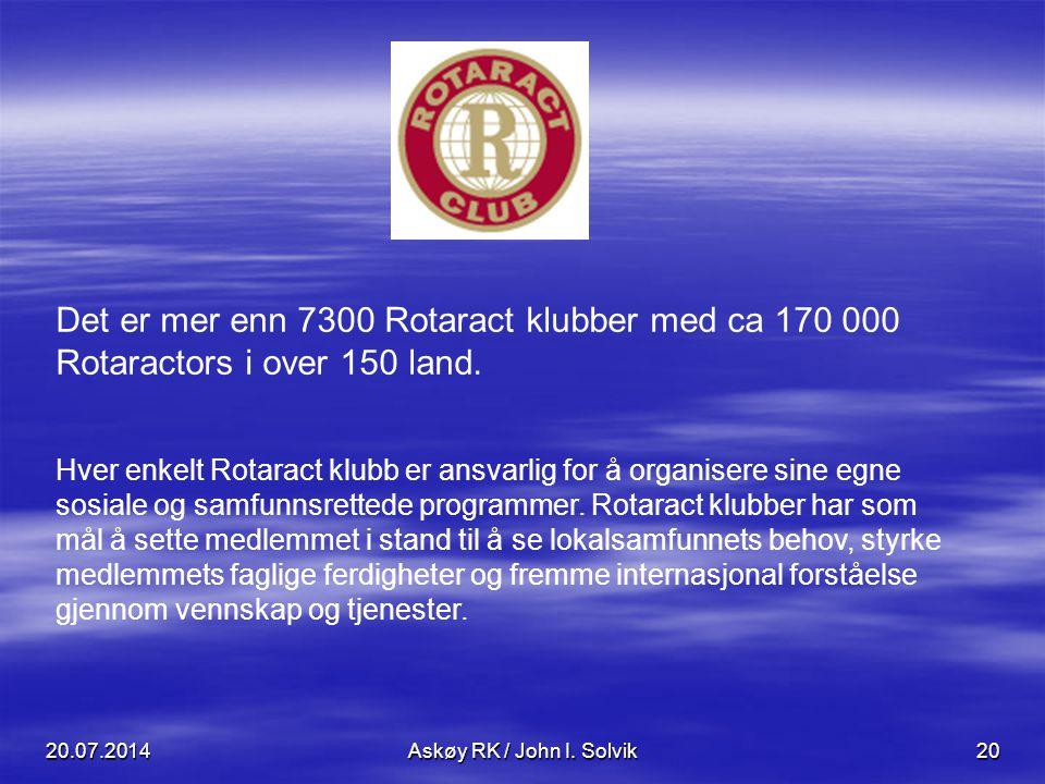 20.07.2014Askøy RK / John I. Solvik20 Det er mer enn 7300 Rotaract klubber med ca 170 000 Rotaractors i over 150 land. Hver enkelt Rotaract klubb er a