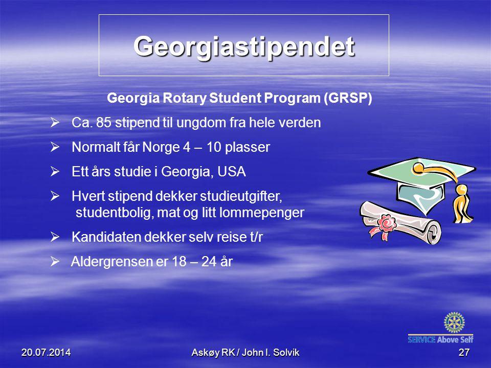 Georgiastipendet 20.07.2014Askøy RK / John I. Solvik27 Georgia Rotary Student Program (GRSP)  Ca. 85 stipend til ungdom fra hele verden  Normalt får