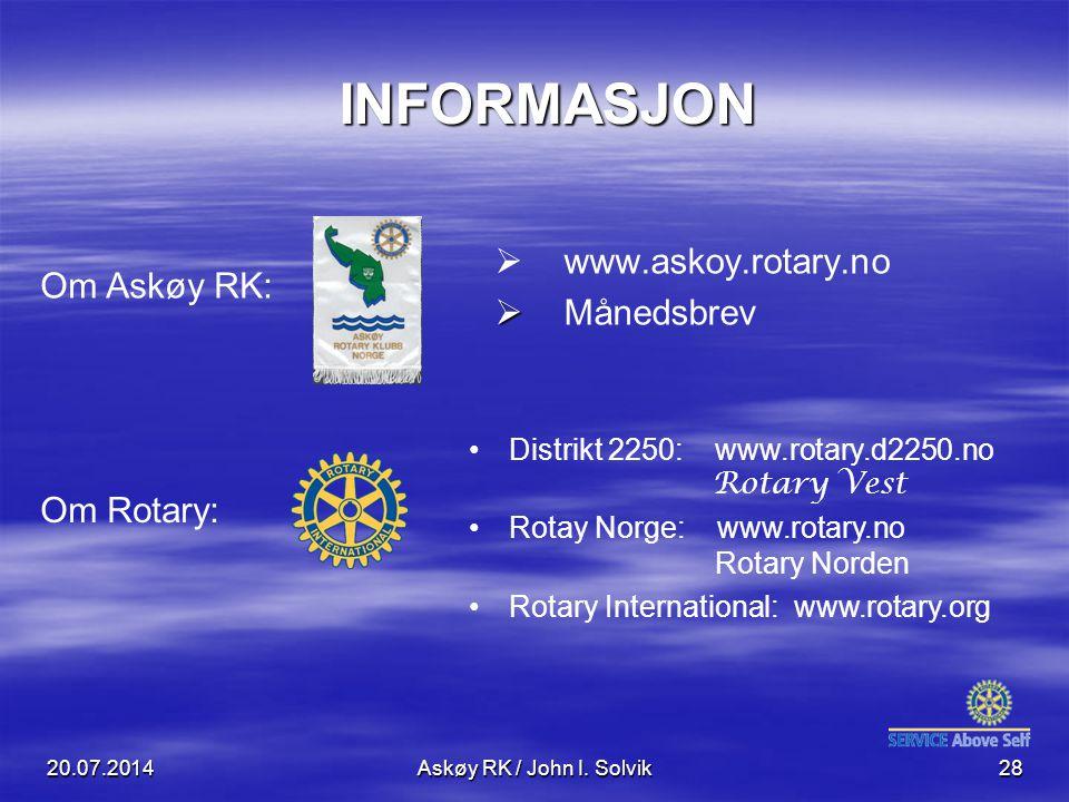 20.07.2014Askøy RK / John I. Solvik28 INFORMASJON INFORMASJON   www.askoy.rotary.no   Månedsbrev Distrikt 2250: www.rotary.d2250.no Rotary Vest Ro