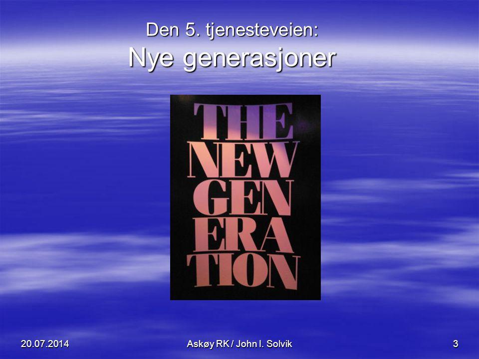 Den 5. tjenesteveien: Nye generasjoner 20.07.2014Askøy RK / John I. Solvik3