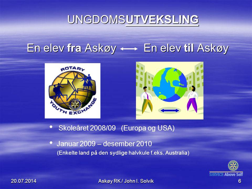 20.07.2014Askøy RK / John I. Solvik6 UNGDOMSUTVEKSLING En elev fra Askøy En elev til Askøy En elev fra Askøy En elev til Askøy Skoleåret 2008/09 (Euro