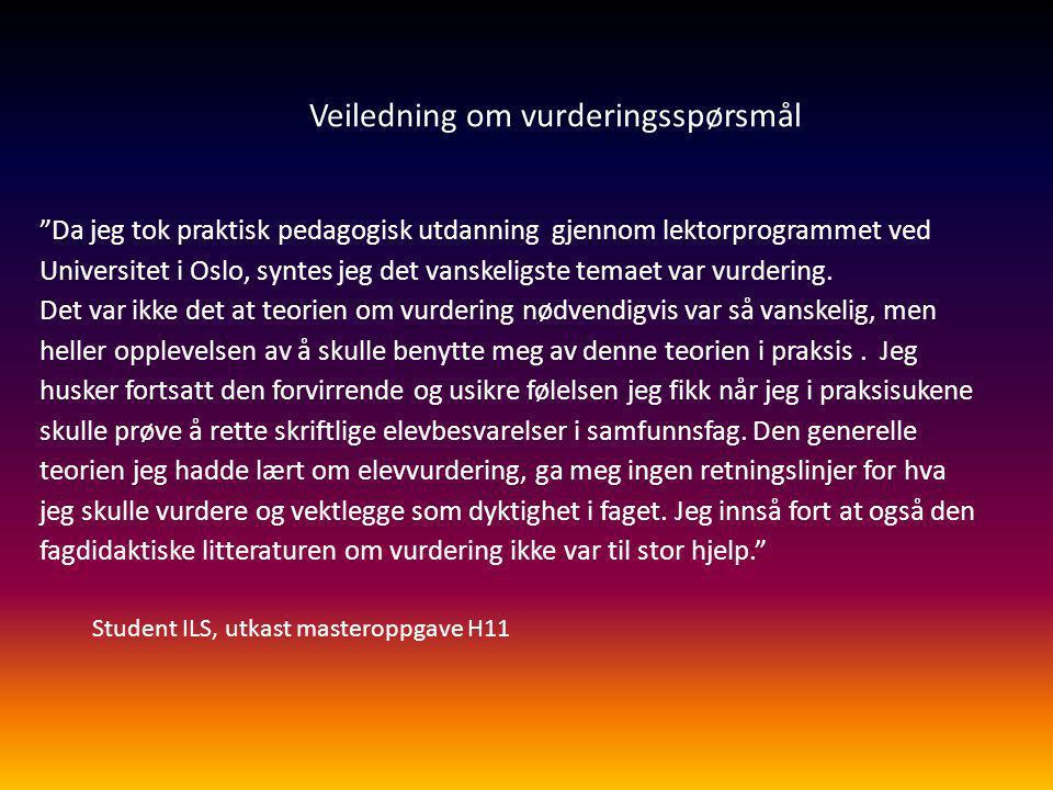 """Veiledning om vurderingsspørsmål """"Da jeg tok praktisk pedagogisk utdanning gjennom lektorprogrammet ved Universitet i Oslo, syntes jeg det vanskeligst"""