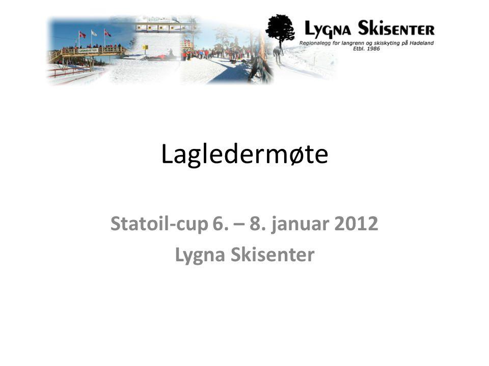 Lagledermøte Statoil-cup 6. – 8. januar 2012 Lygna Skisenter