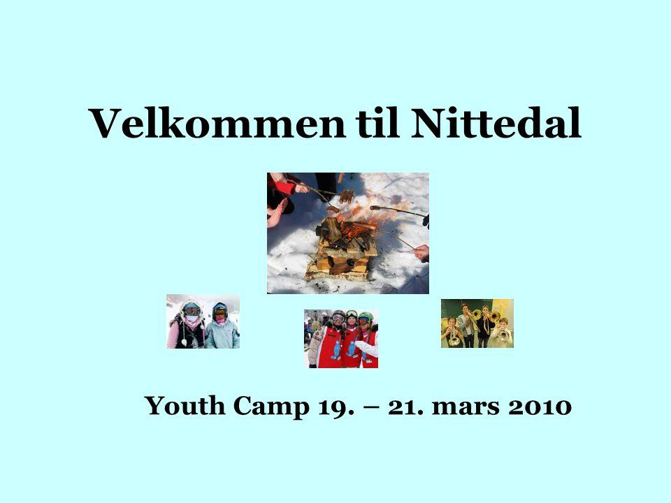 Velkommen til Nittedal Youth Camp 19. – 21. mars 2010