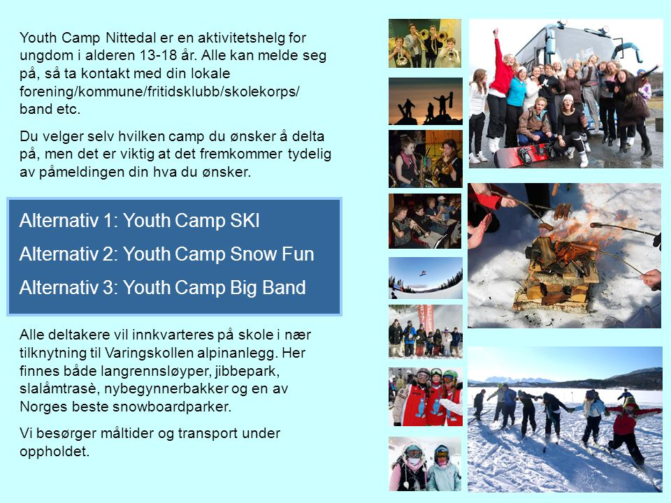 Youth Camp Nittedal er en aktivitetshelg for ungdom i alderen 13-18 år.