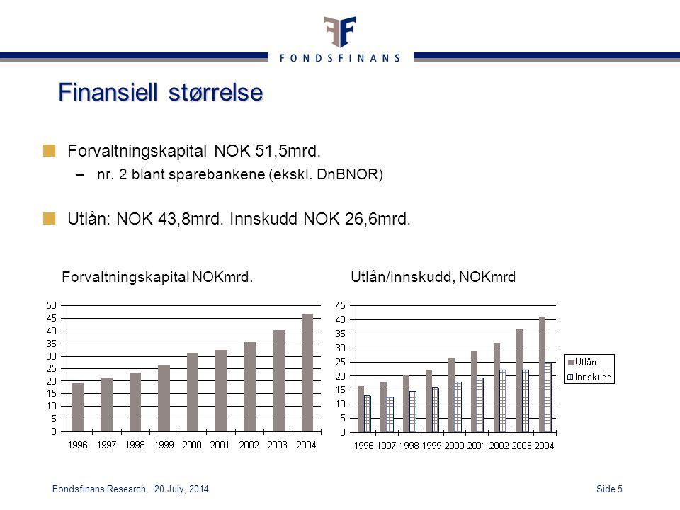 Side 5Fondsfinans Research, 20 July, 2014 Finansiell størrelse Forvaltningskapital NOK 51,5mrd.