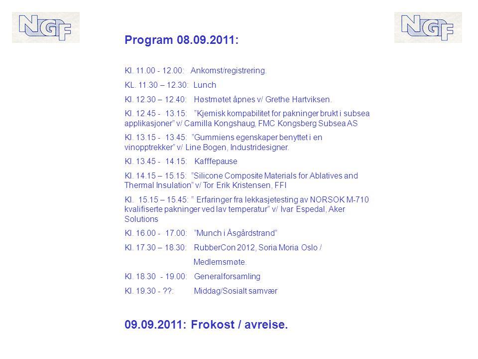 Program 08.09.2011: Kl. 11.00 - 12.00: Ankomst/registrering.