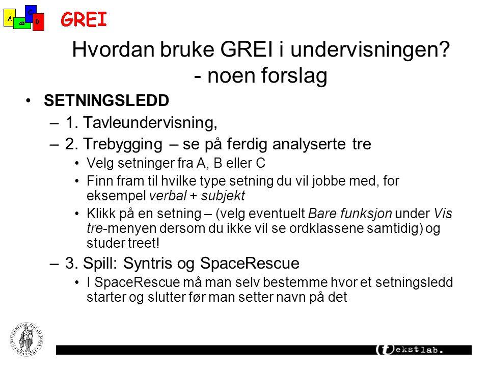 Hvordan bruke GREI i undervisningen.- noen forslag SETNINGSLEDD –1.