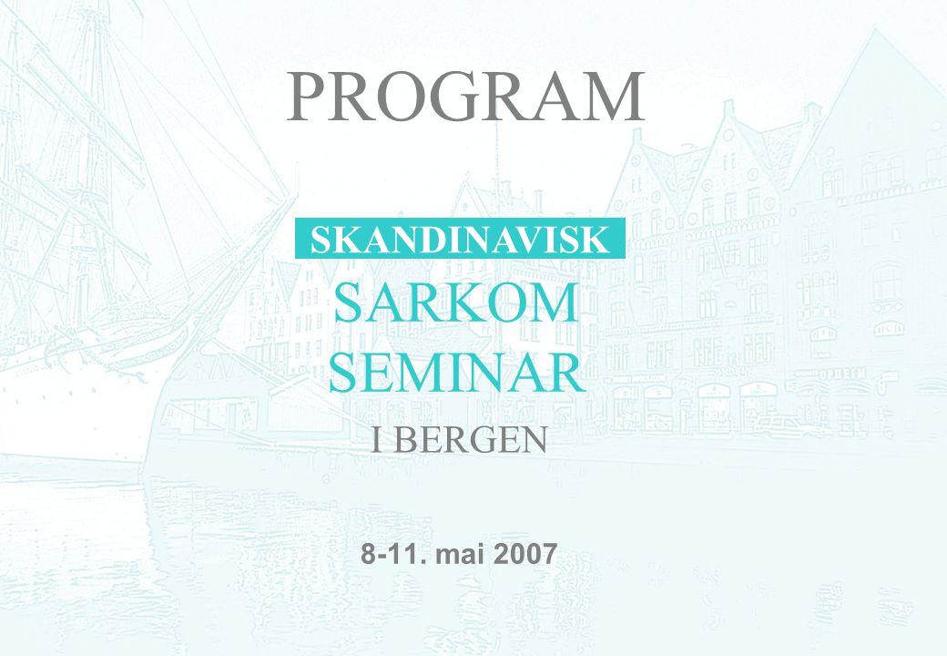 8-11. mai 2007 SARKOM SEMINAR SKANDINAVISK I BERGEN PROGRAM