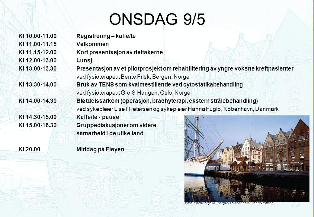 ONSDAG 9/5 Kl 10.00-11.00 Registrering – kaffe/te Kl 11.00-11.15 Velkommen Kl 11.15-12.00 Kort presentasjon av deltakerne Kl 12.00-13.00 Lunsj Kl 13.0