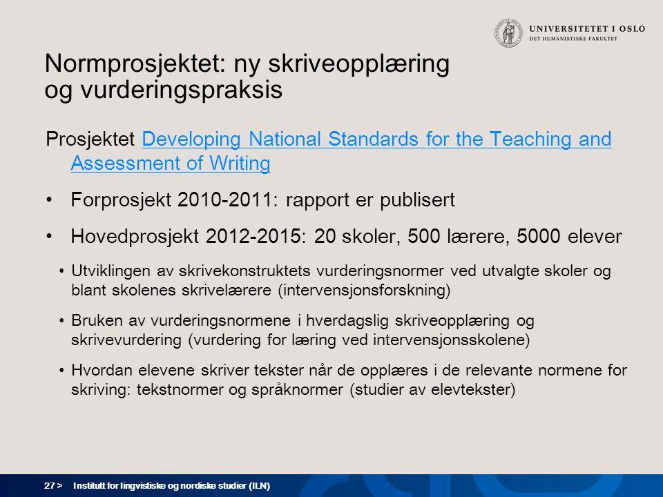 27 > Normprosjektet: ny skriveopplæring og vurderingspraksis Prosjektet Developing National Standards for the Teaching and Assessment of WritingDevelo