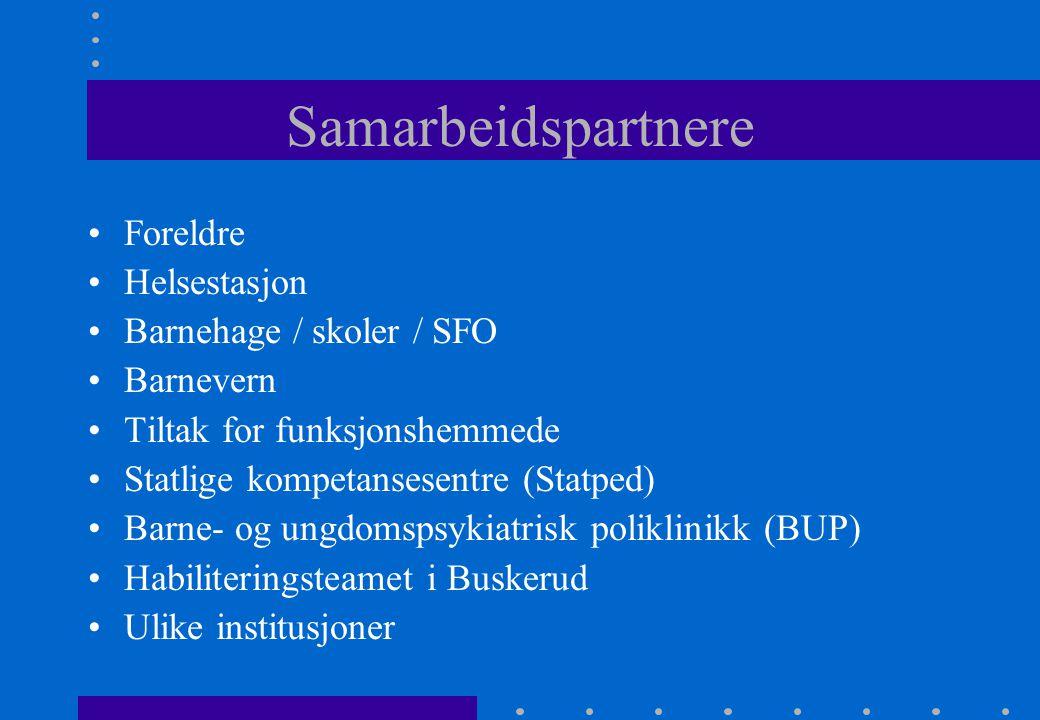 Samarbeidspartnere Foreldre Helsestasjon Barnehage / skoler / SFO Barnevern Tiltak for funksjonshemmede Statlige kompetansesentre (Statped) Barne- og